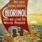 chlorinol racismo propaganda